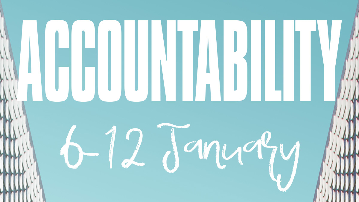 Accountability: 6 – 12 January 2020