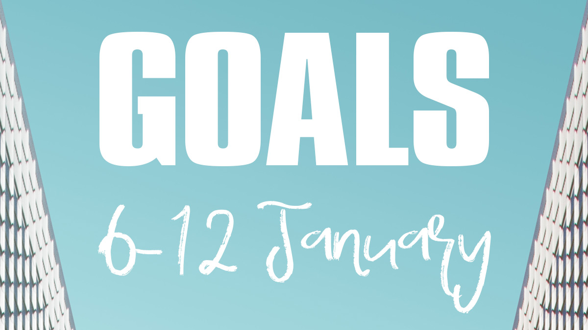 Creative Goals: 6 – 12 January 2020