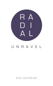 Book cover: White background with a purple circle containing the word 'Radial' and the purple text 'Unravel' and 'Pax Asteriae' beneath.