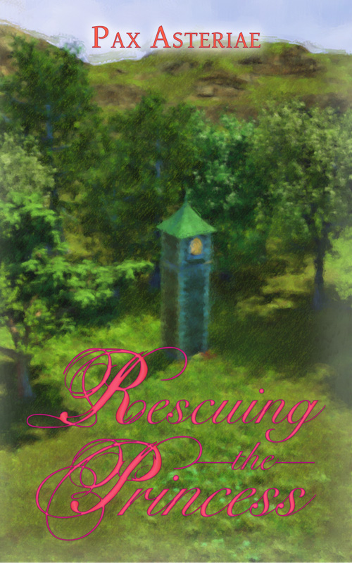 Book cover: showing a tower with a single window in a leafy forest clearing, with the text 'Pax Asteriae' at the top and 'Rescuing The Princess' in pink cursive at the bottom