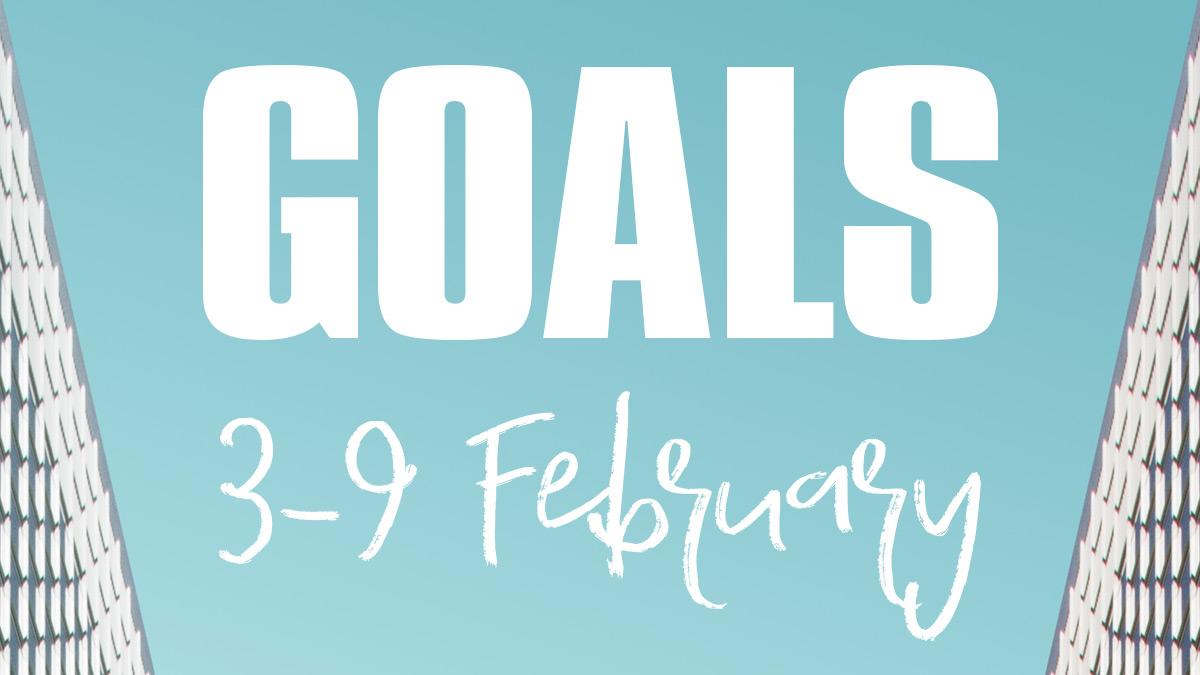 Creative Goals: 3 – 9 February 2020
