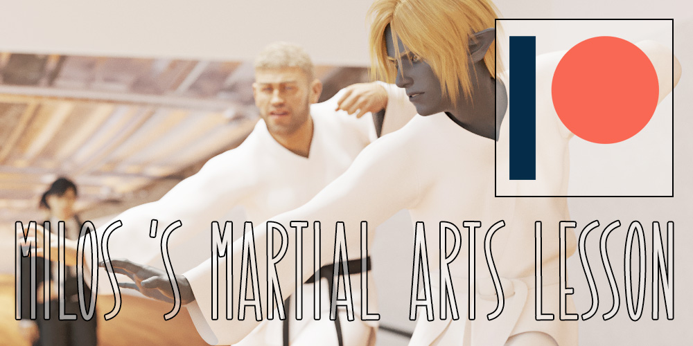 Patron Post - Milos's Martial Arts Lesson