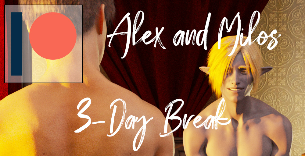 """Image of two shirtless men, one white human with black hair, one blond dark elf, in a hotel bedroom. Overlaid white text reads """"Alex and Milos: 3-Day Break"""""""