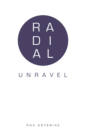 Book cover: White background with a purple circle containing the word 'Radial' and 'Unravel' and 'Pax Asteriae' beneath in purple text.